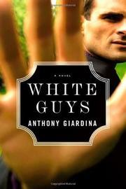 WHITE GUYS by Anthony Giardina