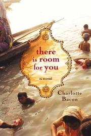 THERE IS ROOM FOR YOU by Charlotte Bacon