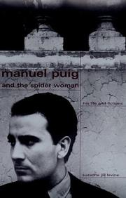 MANUEL PUIG AND THE SPIDER WOMAN by Suzanne Jill Levine