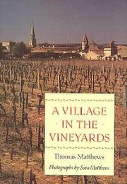 A VILLAGE IN THE VINEYARDS by Thomas Matthews