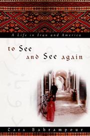 TO SEE AND SEE AGAIN by Tara Bahrampour