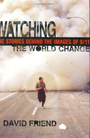 WATCHING THE WORLD CHANGE by David Friend