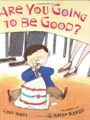 ARE YOU GOING TO BE GOOD? by Cari Best