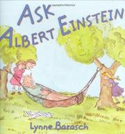 ASK ALBERT EINSTEIN by Lynne Barasch