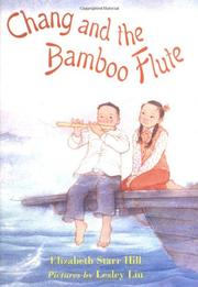 CHANG AND THE BAMBOO FLUTE by Elizabeth Starr Hill