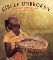 CIRCLE UNBROKEN by Margot Theis Raven