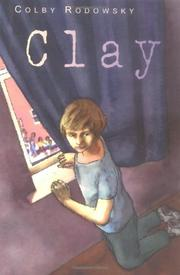 CLAY by Colby Rodowsky