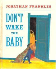 DON'T WAKE THE BABY by Jonathan Franklin