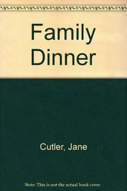 FAMILY DINNER by Jane Cutler