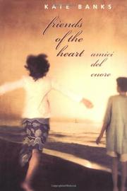FRIENDS OF THE HEART by Kate Banks