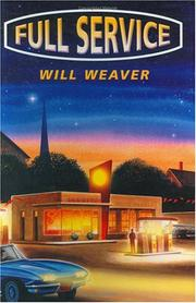 FULL SERVICE by Will Weaver