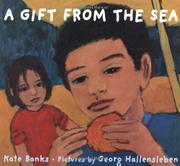 A GIFT FROM THE SEA by Kate Banks