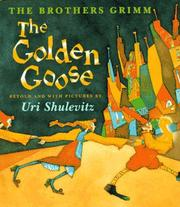 THE GOLDEN GOOSE by The Brothers Grimm