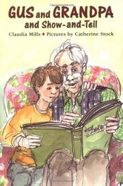 GUS AND GRANDPA AND SHOW-AND-TELL by Claudia Mills