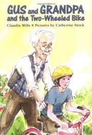 GUS AND GRANDPA AND THE TWO-WHEELED BIKE by Claudia Mills