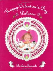 HAPPY VALENTINE'S DAY, DOLORES by Barbara Samuels