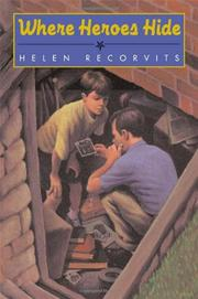 WHERE HEROES HIDE by Helen Recorvits