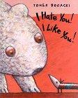 I HATE YOU! I LIKE YOU! by Tomek Bogacki
