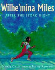WILHE'MINA MILES AFTER THE STORK NIGHT by Dorothy Carter