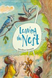 LEAVING THE NEST by Mordicai Gerstein