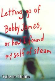 LETTING GO OF BOBBY JAMES by Valerie Hobbs