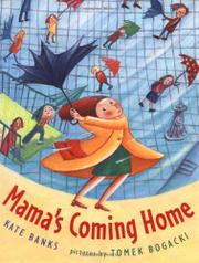 MAMA'S COMING HOME by Kate Banks