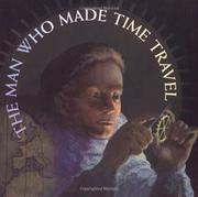THE MAN WHO MADE TIME TRAVEL by Kathryn Lasky