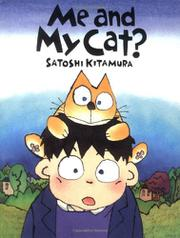 ME AND MY CAT? by Satoshi Kitamura