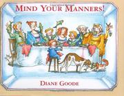 MIND YOUR MANNERS! by Diane Goode