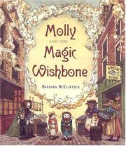 MOLLY AND THE MAGIC WISHBONE by Barbara McClintock