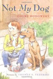 NOT MY DOG by Colby Rodowsky
