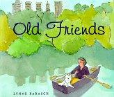 OLD FRIENDS by Lynne Barasch