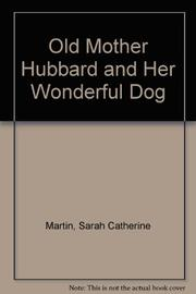 OLD MOTHER HUBBARD AND HER WONDERFUL DOG by James Marshall