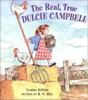 THE REAL, TRUE DULCIE CAMPBELL by Cynthia DeFelice