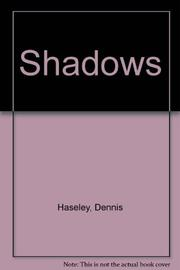 SHADOWS by Dennis Haseley