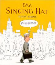 THE SINGING HAT by Tohby Riddle