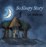 SO SLEEPY STORY by Uri Shulevitz