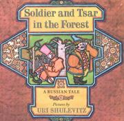 SOLDIER AND TSAR IN THE FOREST by Richard Lourie