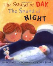 THE SOUND OF DAY, THE SOUND OF NIGHT by Mary O'Neill