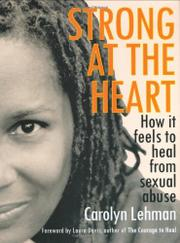 STRONG AT THE HEART by Carolyn Lehman