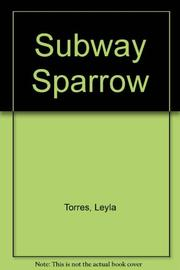 SUBWAY SPARROW by Leyla Torres