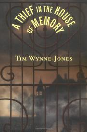 A THIEF IN THE HOUSE OF MEMORY by Tim Wynne-Jones
