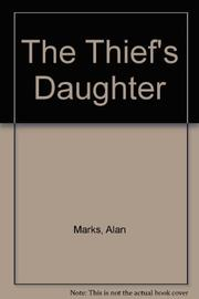 THE THIEF'S DAUGHTER by Alan Marks