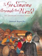 TO GO SINGING THROUGH THE WORLD by Deborah Kogan Ray