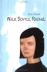 WALK SOFTLY, RACHEL by Kate Banks