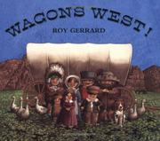 WAGONS WEST! by Roy Gerrard