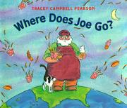 WHERE DOES JOE GO? by Tracey Campbell Pearson