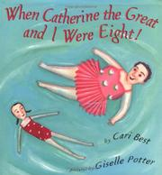 WHEN CATHERINE THE GREAT AND I WERE EIGHT! by Cari Best