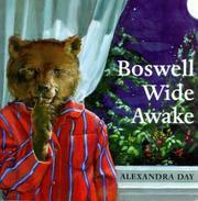 BOSWELL WIDE AWAKE by Alexandra Day
