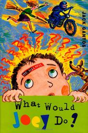 WHAT WOULD JOEY DO? by Jack Gantos